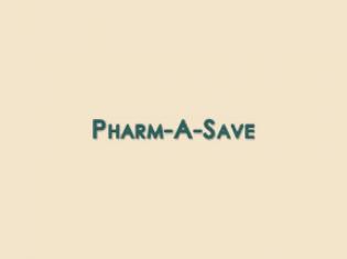 Pharm-A-Save Pharmacy